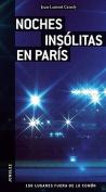 Noches Insolitas en Paris = Unusual Night in Paris [Spanish]