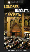 Londres Insolita y Secreta = London Secret and Unusual [Spanish]
