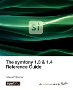The Symfony 1.3 & 1.4 Reference Guide