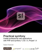 Practical Symfony 1.3 & 1.4 for Propel