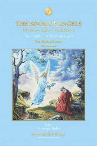 The Book of Angels: The Hidden Secrets: Dreams - Signs - Meditation; The