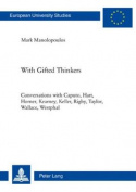 With Gifted Thinkers: Conversations with Caputo, Hart, Horner, Kearney, Keller, Rigby, Taylor, Wallace, Westphal (Europaische Hochschulschriften/European University Studies/Publications Universitaires Europeennes Reihe 23