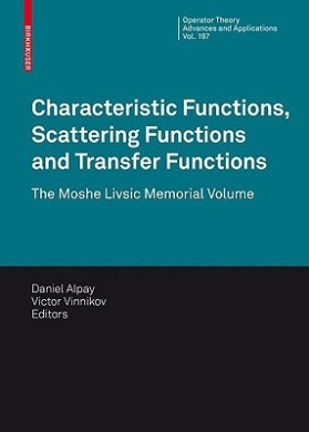 Characteristic Functions, Scattering Functions and Transfer Functions (Operator Theory: Advances and Applications)