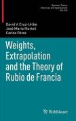 Weights, Extrapolation and the Theory of Rubio De Francia (Operator Theory