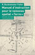 """Manuel D'Instruction Pour Le Vaisseau Spatial """"Terre"""""""