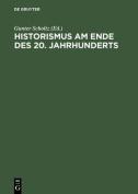 Historismus am Ende DES 20. Jahrhunderts Eine Internationale Diskussion [GER]