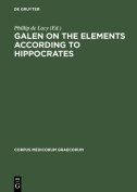 Galen on the Elements According to Hippocrates