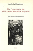 Constructive Art of Gryphius' Historical Tragedies