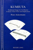 Kumiuta: Traditional Songs for Certificates - Study of Their Texts and Implications (Swiss Asian Studies
