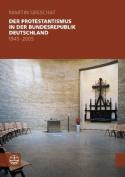 Der Protestantismus in Der Bundesrepublik Deutschland  [GER]