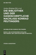 The Library of Konrad Peutinger: Edition of the Historical Catalogues and Reconstruction of the Holdings [GER]