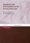 Kingdoms and Principalities in the Roman Near East