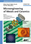 Microengineering of Metals and Ceramics: Casting and Forming Techniques, Automation, and Component Properties
