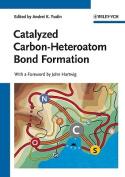 Catalyzed Carbon-Heteroatom Bond Formation
