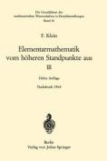 Elementarmathematik Vom Hoheren Standpunkete Aus III