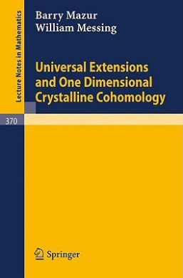 Universal Extensions and One Dimensional Crystalline Cohomology (Lecture Notes in Mathematics)