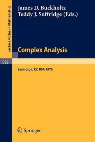 Complex Analysis. Kentucky 1976 (Lecture Notes in Mathematics) by J.D. Buckholtz