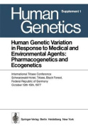 Human Genetic Variation in Response to Medical and Environmental Agents