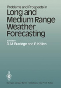 Problems and Prospects in Long and Medium Range Weather Forecasting