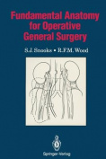 Fundamental Anatomy for Operative General Surgery