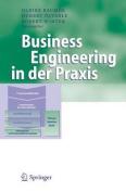 Business Engineering in Der Praxis  [GER]