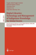Digital Libraries - Technology and Management of Indigenous Knowledge for Global Access