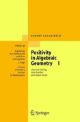 Positivity in Algebraic Geometry: Classical Setting: Line Bundles and Linear Series