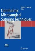 Ophthalmic Microsurgical Suturing Techniques [With DVD]