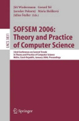 Sofsem 2006 - Theory and Practice of Computer Science