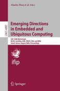 Emerging Directions in Embedded and Ubiquitous Computing