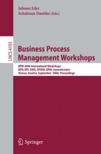 Business Process Management Workshops: BPM 2006 International Workshops, BPD,