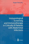 Immunological Screening and Immunotherapy in Critically Ill Patients with Abdominal Infections