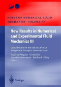 New Results in Numerical and Experimental Fluid Mechanics III