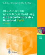 Objektorientierte Anwendungsentwicklung Mit Der Postrelationalen Datenbank Cache [GER]