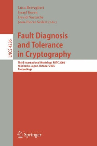 Fault Diagnosis and Tolerance in Cryptography: Third International Workshop,