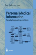 Personal Medical Information Security, Engineering, and Ethics