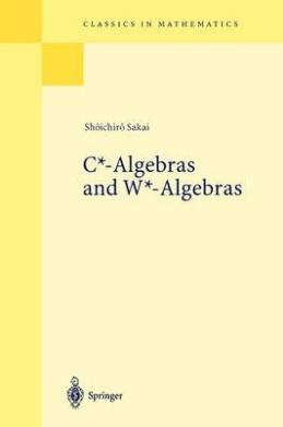 C*-algebras and W*-algebras (Classics in Mathematics)