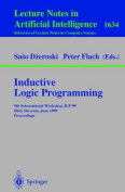 Inductive Logic Programming: 9th International Workshop, Ilp-99, Bled, Slovenia, June 24-27, 1999, Proceedings