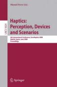 Haptics: Perception, Devices and Scenarios