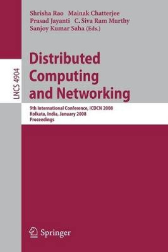 Distributed Computing and Networking: 9th International Conference, ICDCN