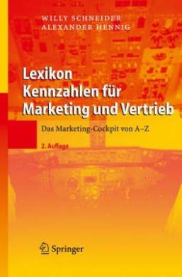 Lexikon Kennzahlen Fur Marketing Und Vertrieb: Das Marketing-Cockpit Von a - Z