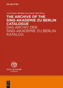 The Archive of the Sing-Akademie Zu Berlin. Catalogue/Das Archiv Der Sing-Akademie Zu Berlin. Katalog