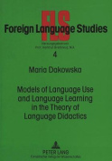 Models of Language Use and Language Learning in the Theory of Language Didactics
