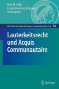 Lauterkeitsrecht Und Acquis Communautaire [GER]