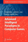 Advanced Intelligent Paradigms in Computer Games