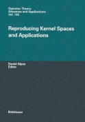 Reproducing Kernel Spaces and Applications (Operator Theory