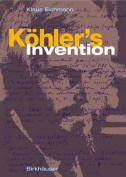 K Hler's Invention