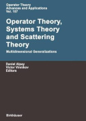 Operator Theory, Systems Theory and Scattering Theory