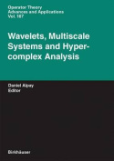 Wavelets, Multiscale Systems and Hypercomplex Analysis (Operator Theory