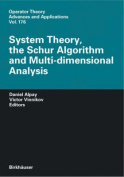 System Theory, the Schur Algorithm and Multidimensional Analysis (Operator Theory